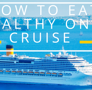 How to eat healthy on a cruise
