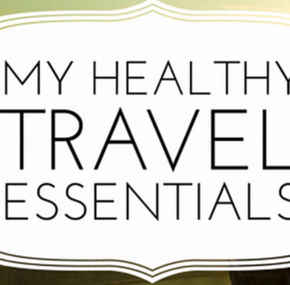 My Healthy Travel Essentials (You May Be Surprised By What I Am NOT Packing)