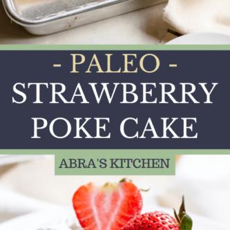 Paleo Strawberry Poke Cake