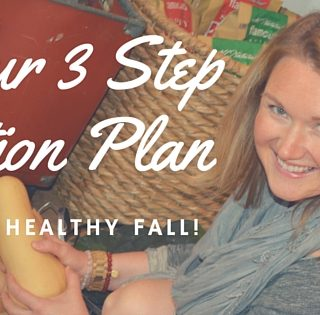 Your 3 Step Action Plan for a Healthy Fall