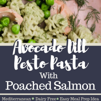 Avocado Dill Pesto Pasta with Poached Salmon