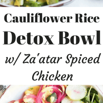 Cauliflower Rice Detox Bowl with Za'atar Spiced Chicken. Full of antioxidants, vitamins, and minerals, click through to learn why this is the best detox meal around! abraskitchen.com