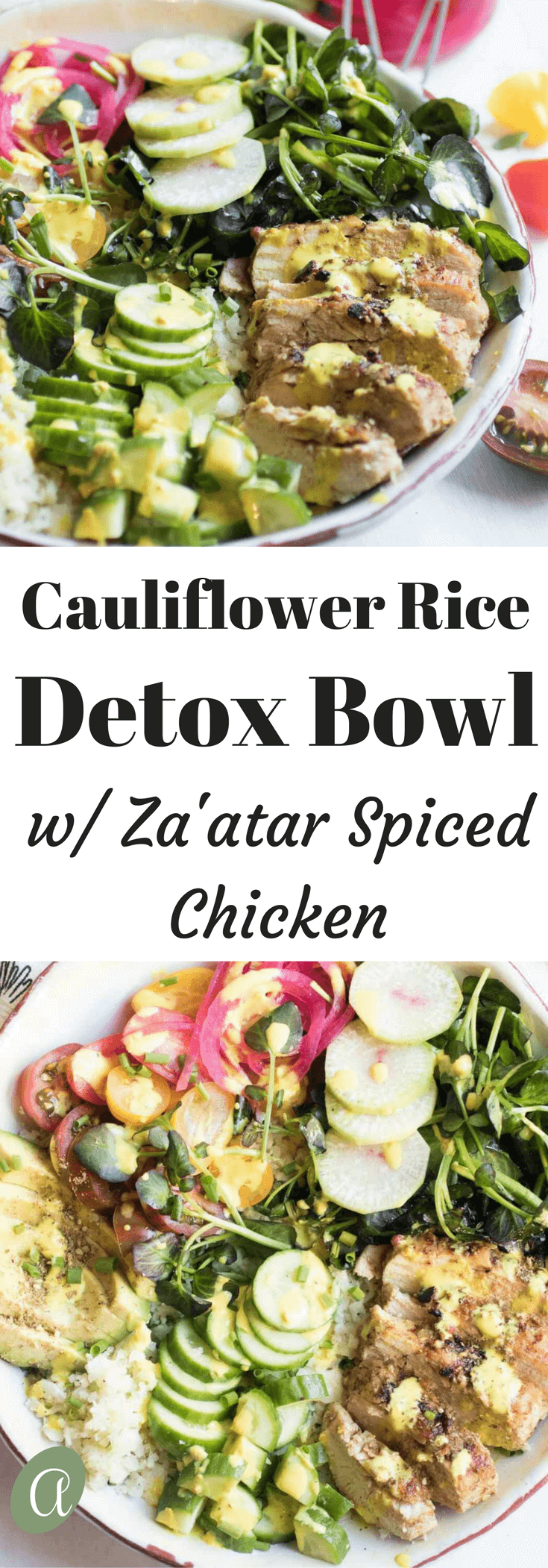 Cauliflower Rice Detox Bowl with Za'atar Spiced Chicken is full of antioxidants, vitamins, and minerals, and is quite possibly the best detox meal around!