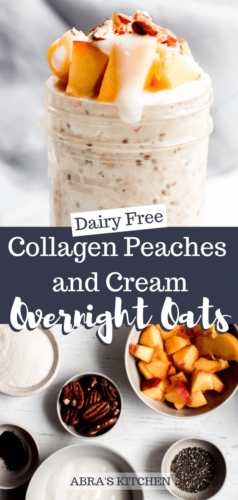 Collagen Peaches and Cream Overnight Oats Dairy Free