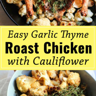 One pan easy garlic thyme roast chicken with cauliflower is the one recipe you need and the only recipe you will ever use for whole roasted chicken. Perfect every time, crispy skin, juicy and flavorful. A complete meal made in a cast iron skillet.