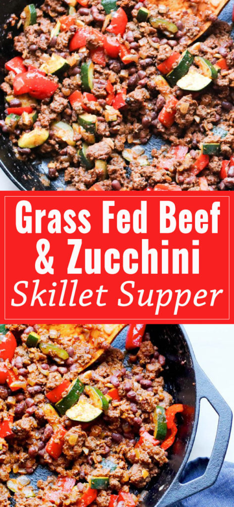 The quick cooking, healthy, easy clean-up, entire family happy-making, grass-fed beef and zucchini skillet supper recipe.