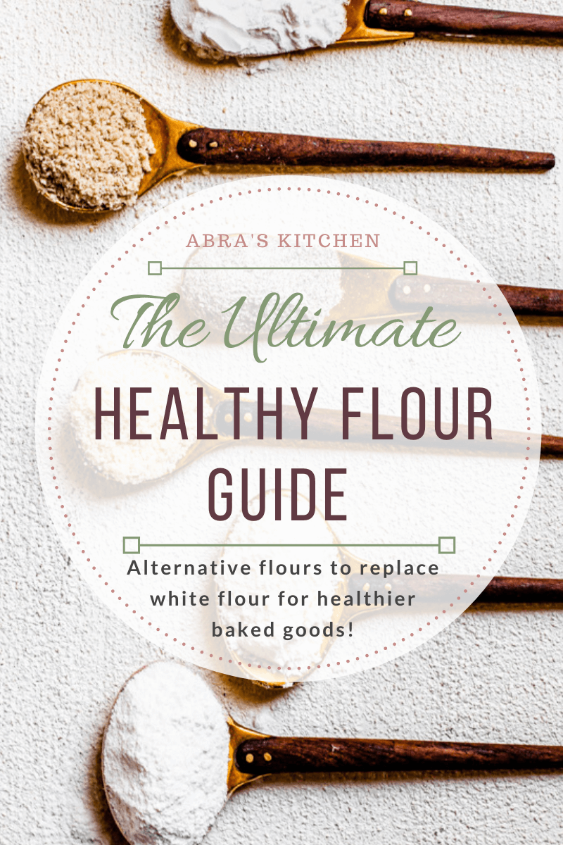 Healthy Flour Guide - Alternatives to White Flour