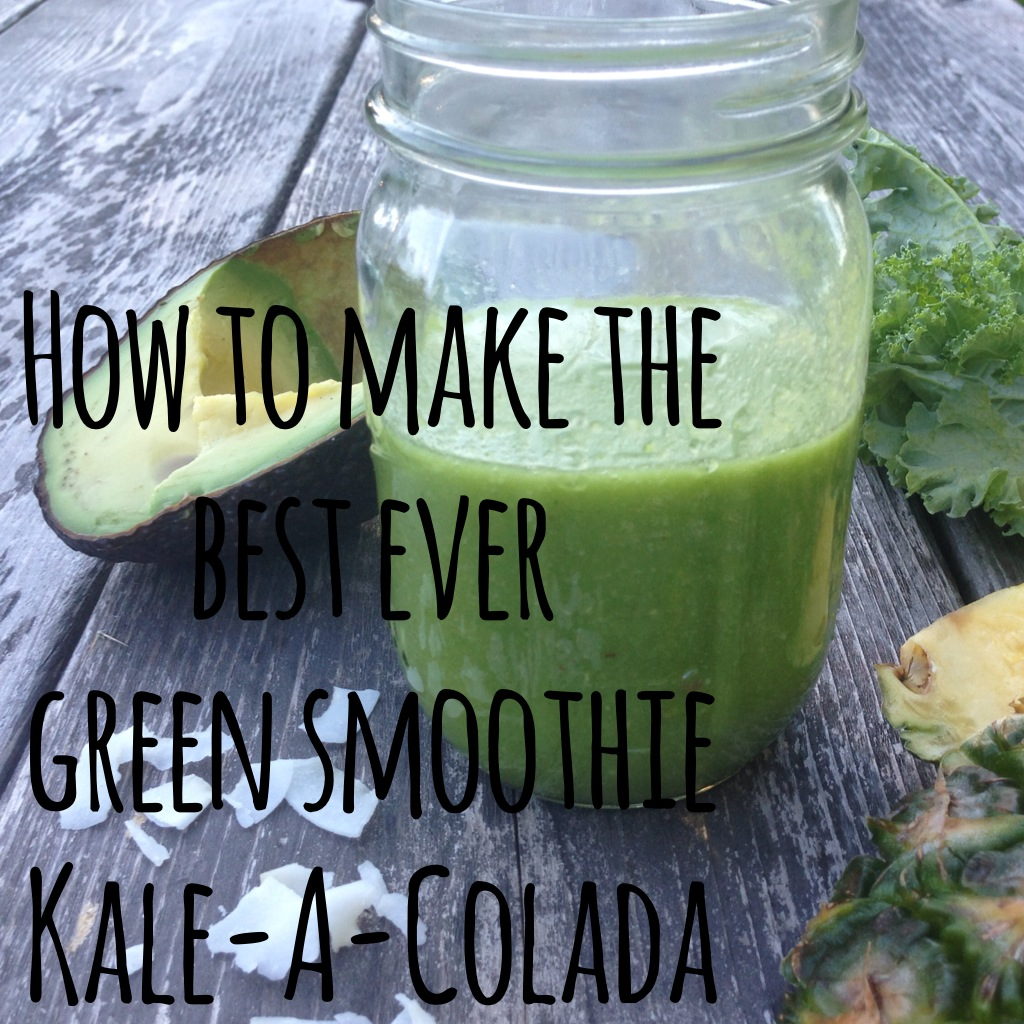 Green Smoothie Kale-A-Colada