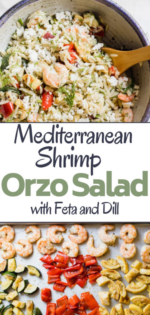 Loaded with fresh roasted vegetables, shrimp, dill, and feta cheese this Mediterranean inspired lemony orzo salad is a quick and easy summer side dish and is fantastic served warm or chilled.