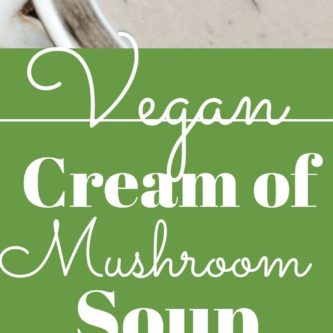 "Rich and creamy vegan ""cream"" of mushroom soup. You won't believe it's dairy free!"